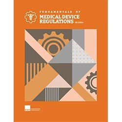 Fundamentals of Medical Device Regulations, Fourth Edition (Hardcover)